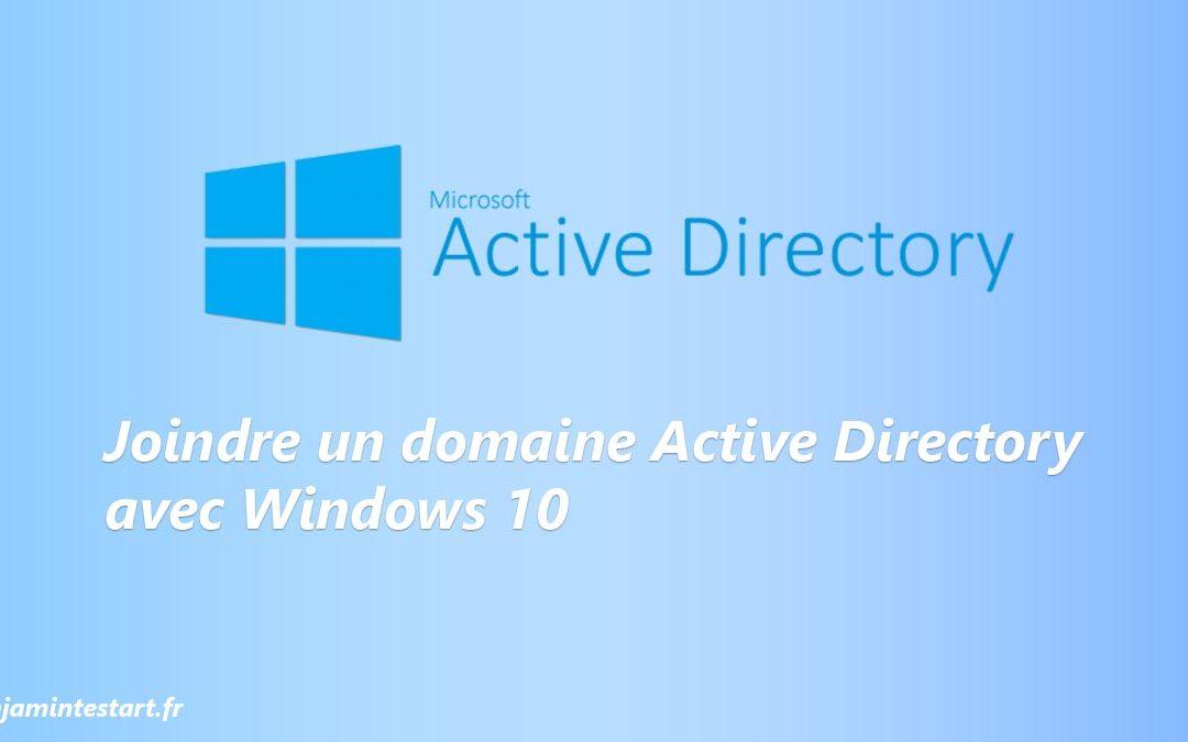 Joindre un domaine Active Directory avec Windows 10